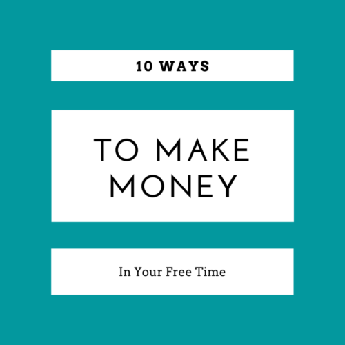 10 Ways to Make Extra Money in Your Free Time