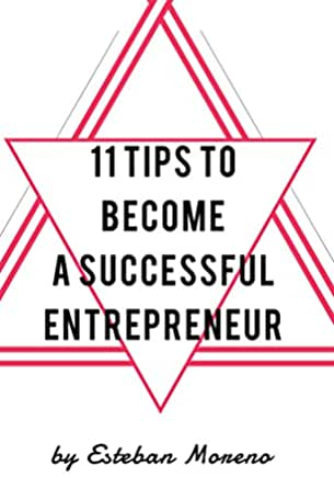 11 Tips to Become a Successful Entrepreneur