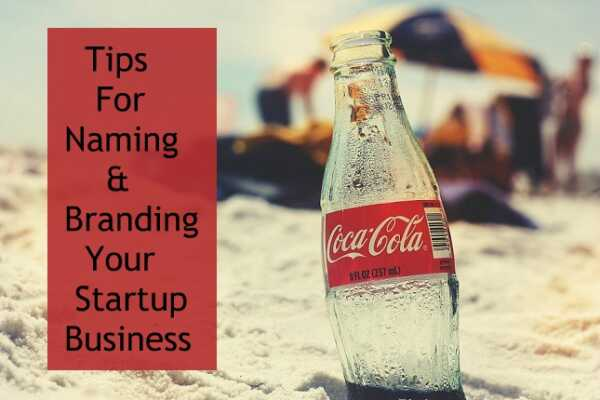 12 tips for naming and branding your startup business