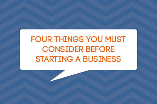 4 things you MUST understand before trying to start a business