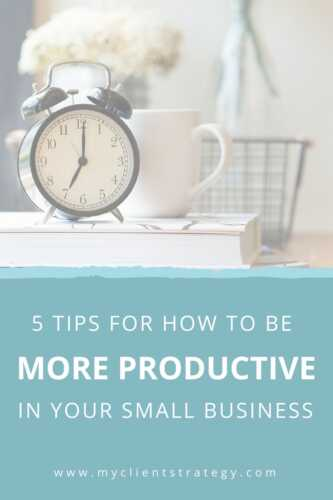 5 Tips To Make Your Business More Productive