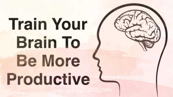 How to Train Your Brain to Be More Productive in the Company