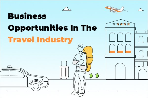 Opportunities In The Tourism Industry
