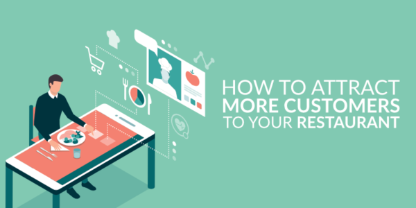 Strategies To Attract Many Customers And Fill Your Restaurant