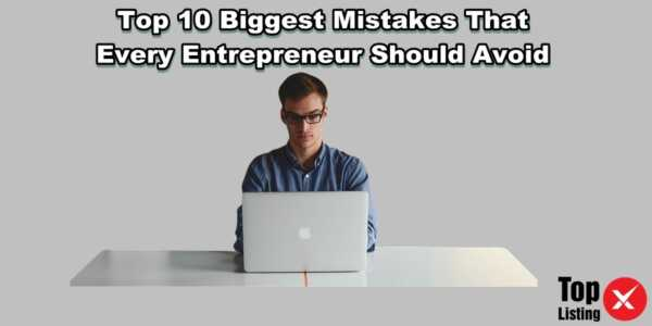 The 10 Mistakes Every Entrepreneur Should Avoid When Starting