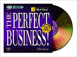 The Perfect Business by Robert Kiyosaki
