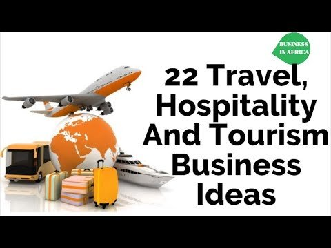 Travel and Tourism: 22 Business Ideas