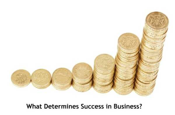 What determines business success?  This is not what you think!